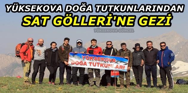 Yüksekova Doğa Tutkunlarından Sat Gölleri'ne Gezi