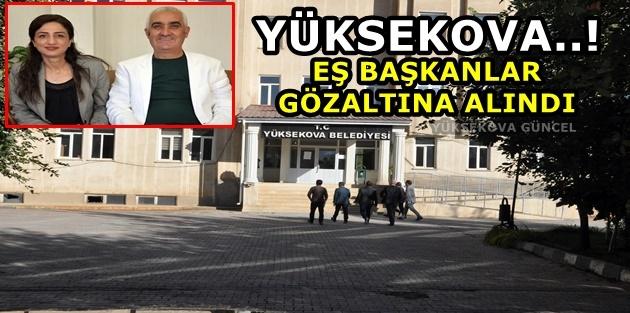 Yüksekova..! Eş Başkanlar Gözaltına Alındı