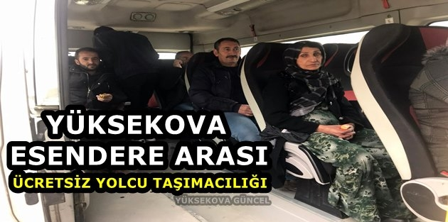 Yüksekova-Esendere Arası Ücretsiz Yolcu Taşımacılığı