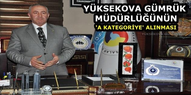 Yüksekova Gümrük Müdürlüğünün 'A Kategoriye' Alınması