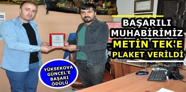 Yüksekova Güncel Muhabiri Tek'e Plaket