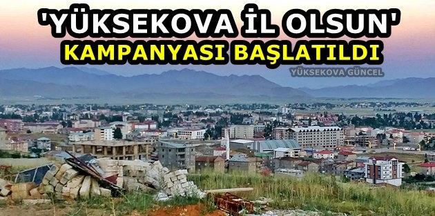 'Yüksekova İl Olsun' Kampanyası Başlatıldı