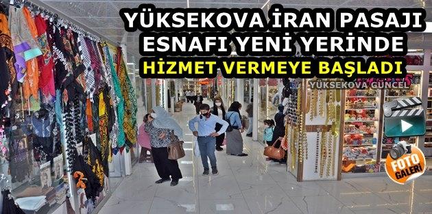 Yüksekova İran Pasajı Esnafı Yeni Yerinde Hizmet Vermeye Başladı