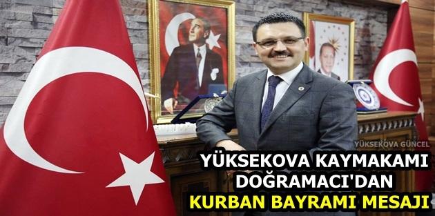 Yüksekova Kaymakamı Doğramacı'dan Kurban Bayramı Mesajı