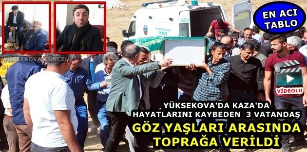 Yüksekova..! Kaza'da hayatını kaybeden 3 vatandaş toprağa verildi