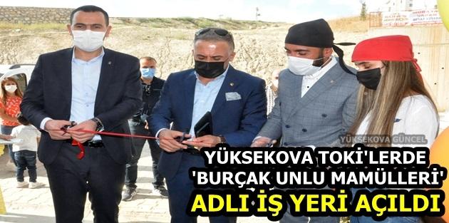 Yüksekova TOKİ'lerde 'Burçak Unlu Mamülleri' Adlı İş Yeri Açıldı