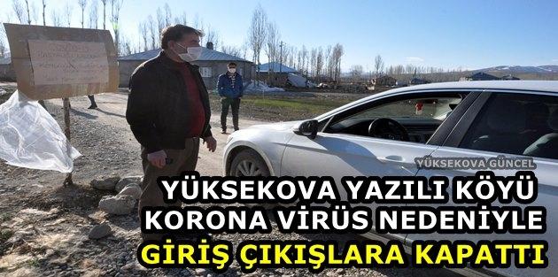 Yüksekova Yazılı Köyü Korona Virüs Nedeniyle Giriş Çıkışlara Kapattı