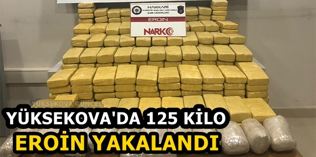 Yüksekova'da 125 kilo eroin Yakalandı