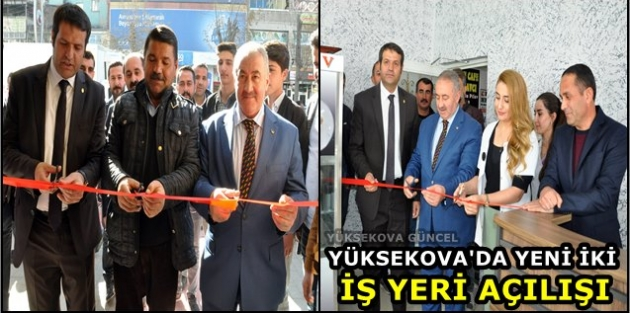 Yüksekova'da 2 yeni işyeri açıldı