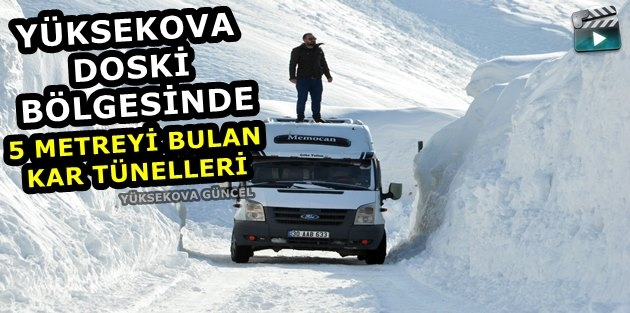 Yüksekova'da 5 Metreyi Bulan Kar Tünelleri