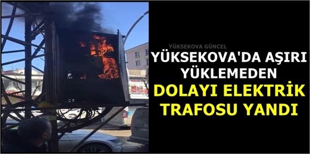 Yüksekova'da Aşırı Yüklemeden Dolayı Elektrik Trafosu Yandı