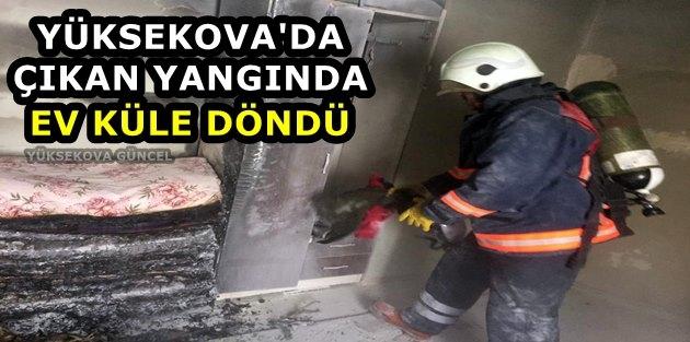 Yüksekova'da Çıkan Yangında Ev Küle Döndü