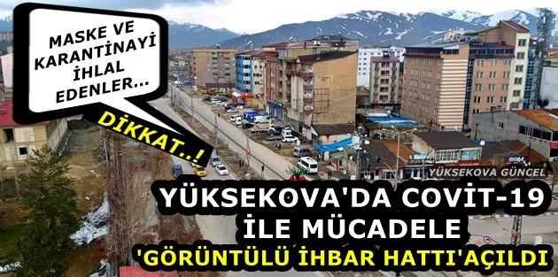 Yüksekova'da Covit-19 İle Mücadele  'Görüntülü İhbar Hattı' Açıldı