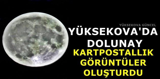 Yüksekova'da Dolunay Kartpostallık Görüntüler Oluşturdu