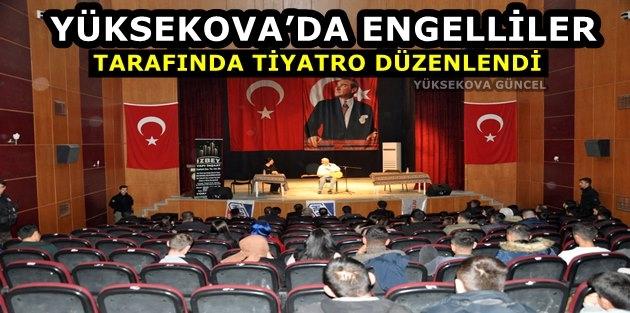 Yüksekova'da Engelliler Tarafında Tiyatro Düzenlendi
