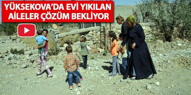 Yüksekova'da Evi Yıkılan Aileler Çözüm...