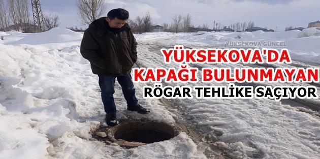 Yüksekova'da Kapağı Bulunmayan Rögar Tehlike Saçıyor