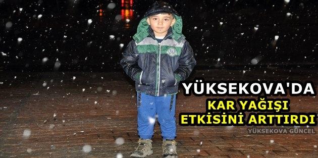 Yüksekova'da kar yağışı etkisini arttırdı
