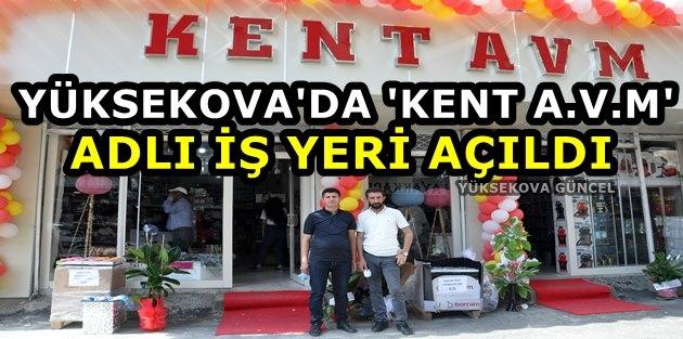 Yüksekova'da 'Kent A.V.M' Adlı İş Yeri Açıldı