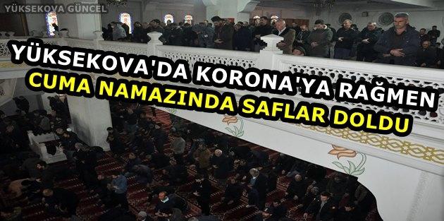 Yüksekova'da Korona'ya Rağmen Cuma Namazında Saflar Doldu