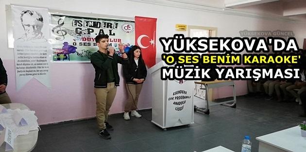 Yüksekova'da 'O Ses Benim Karaoke' Müzik Yarışması