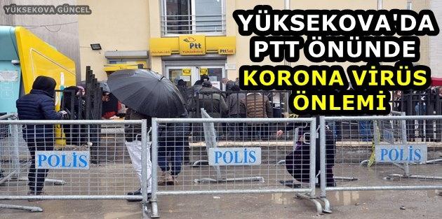 Yüksekova'da PTT Önünde Korona Virüs Önlemi