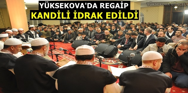 Yüksekova'da Regaip Kandili İdrak Edildi