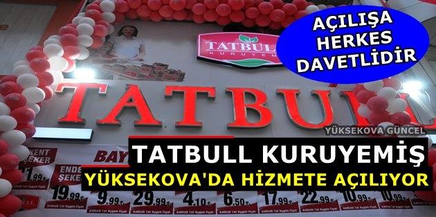 Yüksekova'da Tatbull Kuruyemiş Açılıyor