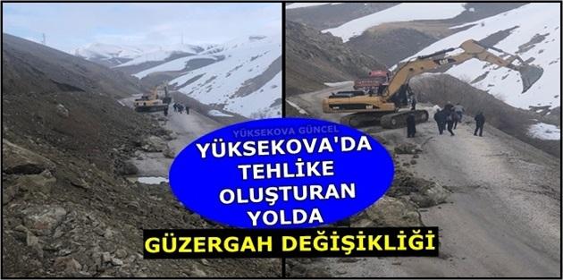 Yüksekova'da Tehlike Oluşturan Yolda Güzergah Değişikliği