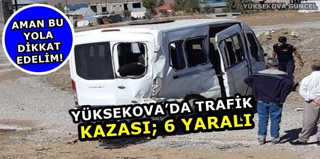Yüksekova'da Trafik Kazası; 6 Yaralı