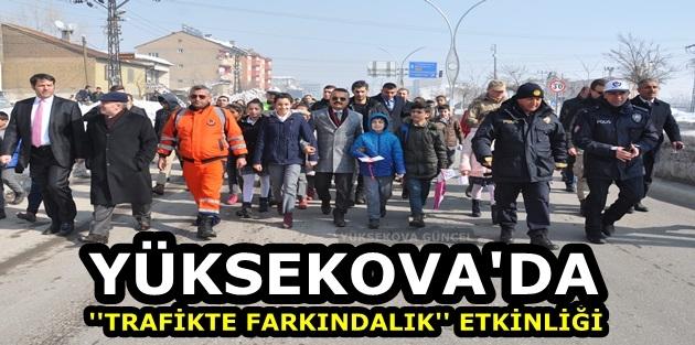 Yüksekova'da ''Trafikte Farkındalık'' Etkinliği
