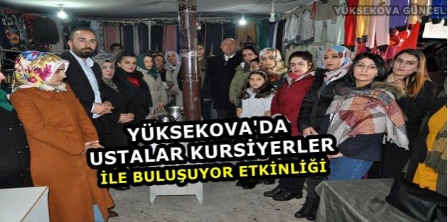 Yüksekova'da 'Ustalar Kursiyerler ile Buluşuyor' etkinliği