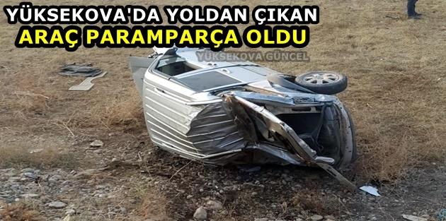 Yüksekova'da Yoldan Çıkan Araç Paramparça Oldu