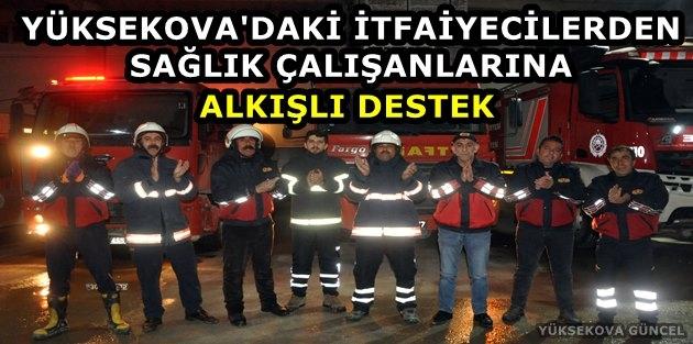 Yüksekova'daki İtfaiyecilerden Sağlık Çalışanlarına Alkışlı Destek