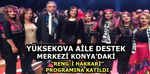 """Yüksekovalı Aile Destek Merkezi Konya'daki """"Reng-i Hakkari"""" programına katıldı"""