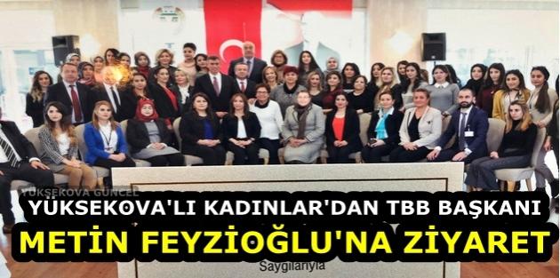Yüksekova'lı Kadınlar'dan TBB Başkanı Metin Feyzioğlu'na Ziyaret