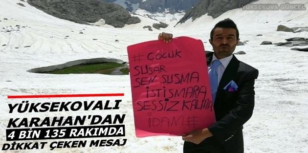 Yüksekovalı Karahan'dan 4 bin 135 rakımda 'çocuk istismarı' mesajı