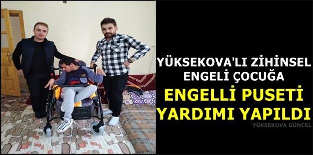 Yüksekova'lı Zihinsel Engeli Çocuğa Engelli Puseti Yardımı Yapıldı