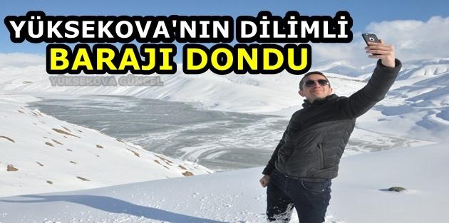 Yüksekova'nın Dilimli Barajı dondu