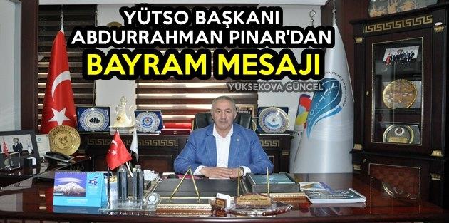 YÜTSO Başkanı Abdurrahman Pınar'dan Bayram Mesajı
