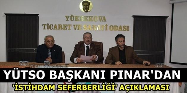 YÜTSO Başkanı Pınar'dan ' İstihdam Seferberliği' Açıklaması