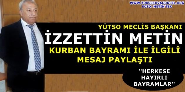 YÜTSO Meclis Başkanı İzzettin Metin'den Kurban Bayramı Mesajı