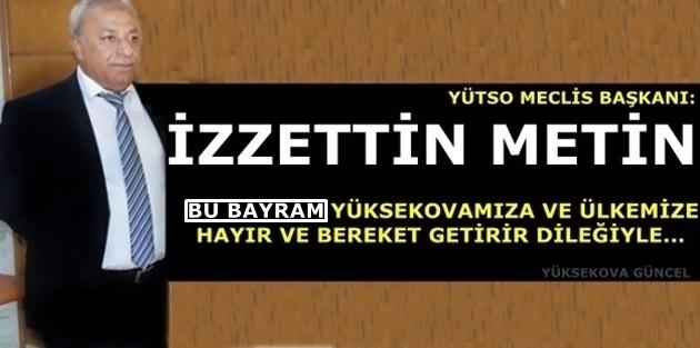 YÜTSO Meclis Başkanı İzzettin Metin'den Ramazan Bayram Mesajı