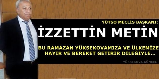 YÜTSO Meclis Başkanı İzzettin Metin'den Ramazan Mesajı