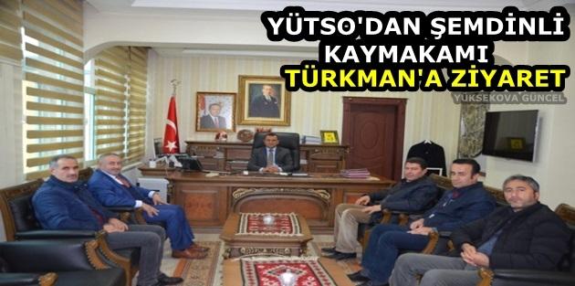 Yütso'dan Şemdinli Kaymakamı Türkman'a Ziyaret
