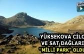 """Yüksekova Cilo Ve Sat Dağları """"Milli Park"""" Oldu"""
