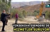 Yüksekova Esendere'de Hizmetler Sürüyor