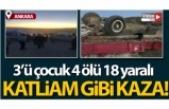 Ankara'da katliam gibi kaza: 3'ü çocuk 4 ölü, 18 yaralı