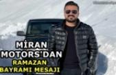 Miran Motors'dan Ramazan Bayramı Mesajı