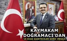 Kaymakam Doğramacı'dan '10 Ocak Gazeteciler Günü' Mesajı